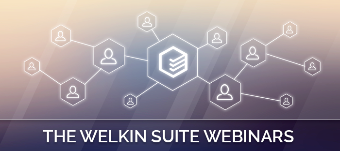 The Welkin Suite webinars