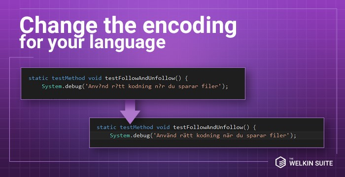 Changing of encoding for code in The Welkin Suite projects