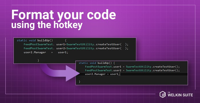 Format your Apex code using the hotkey in The Welkin Suite
