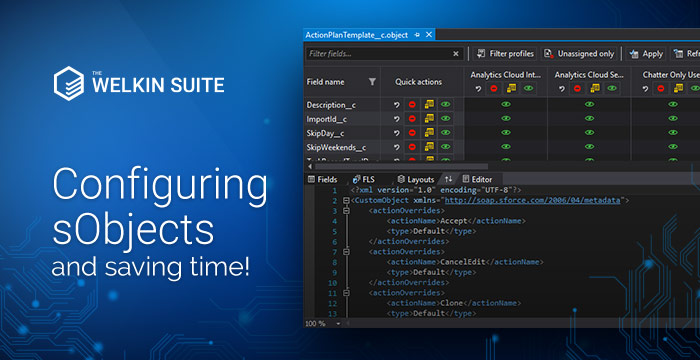 Configuring Salesforce sObjects with higher efficiency using The Welkin Suite's built-in tools