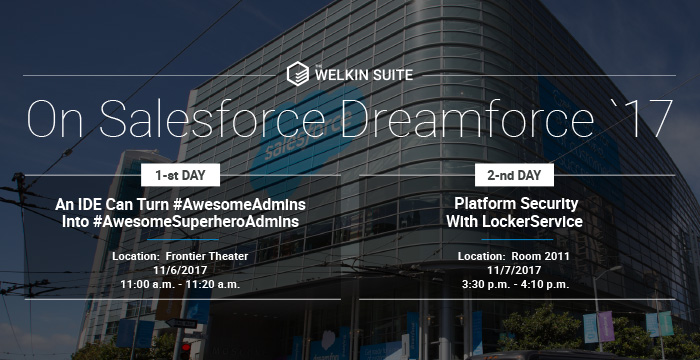 Meet The Welkin Suite at Dreamforce'17